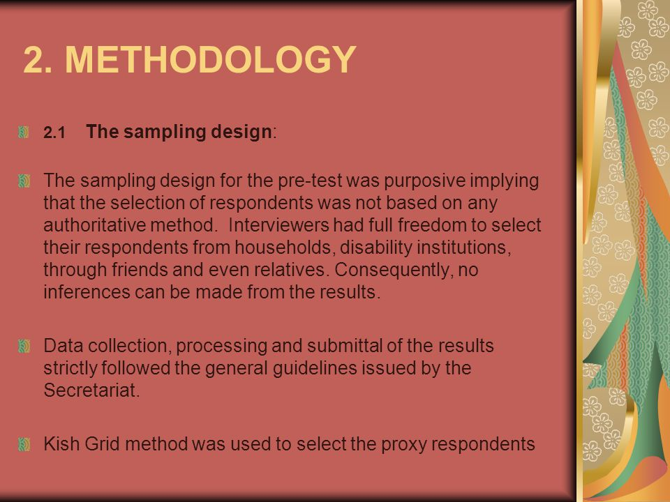 2. METHODOLOGY 2.1 The sampling design: The sampling design for the pre-test was purposive implying that the selection of respondents was not based on