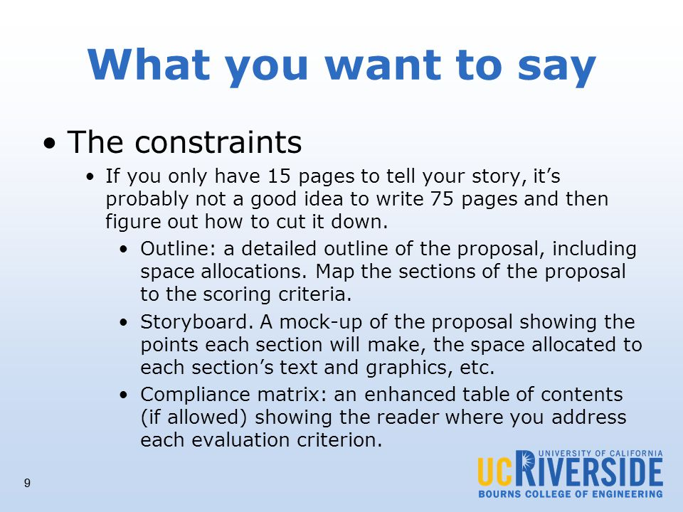 9 What you want to say The constraints If you only have 15 pages to tell your story, its probably not a good idea to write 75 pages and then figure out how to cut it down.