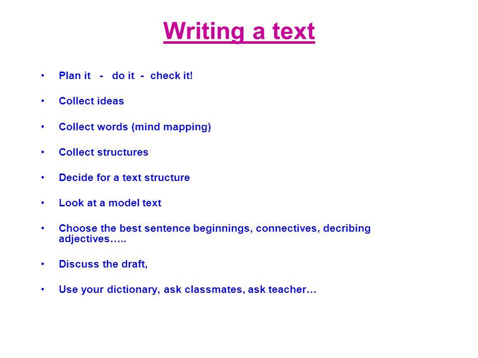 Writing a text Plan it - do it - check it.