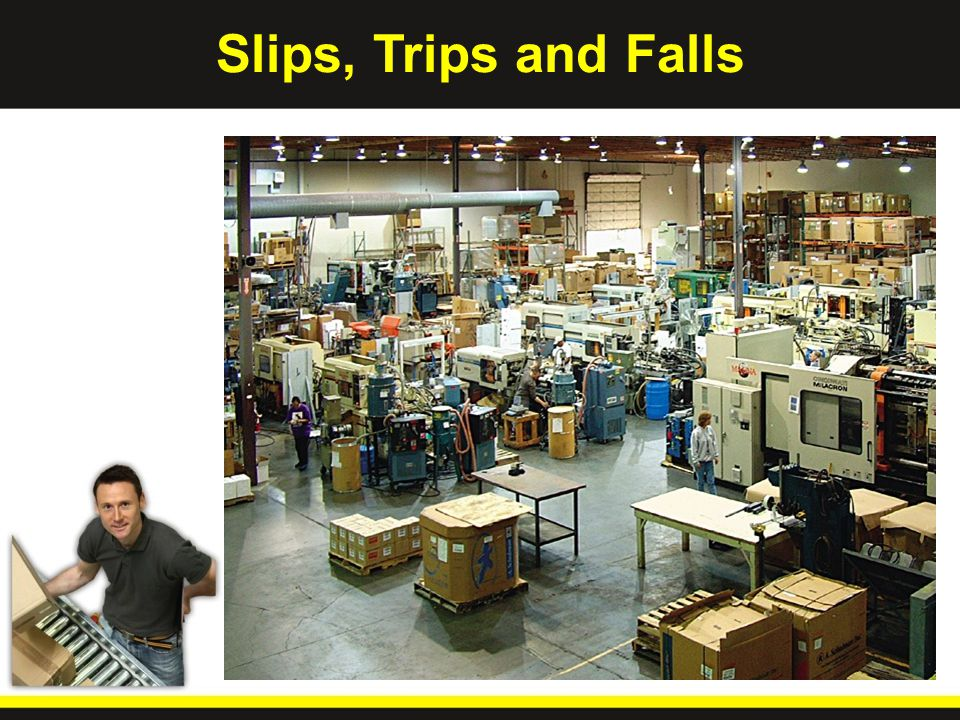 Trips Trip: Hit an object, lose your balance and fall NOTE: As little as 3/8 rise in a walkway can cause someone to stub his/her toe and fall.