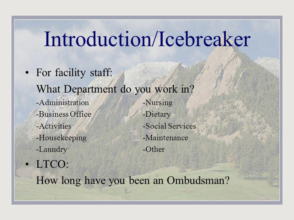 Introduction/Icebreaker For facility staff: What Department do you work in.