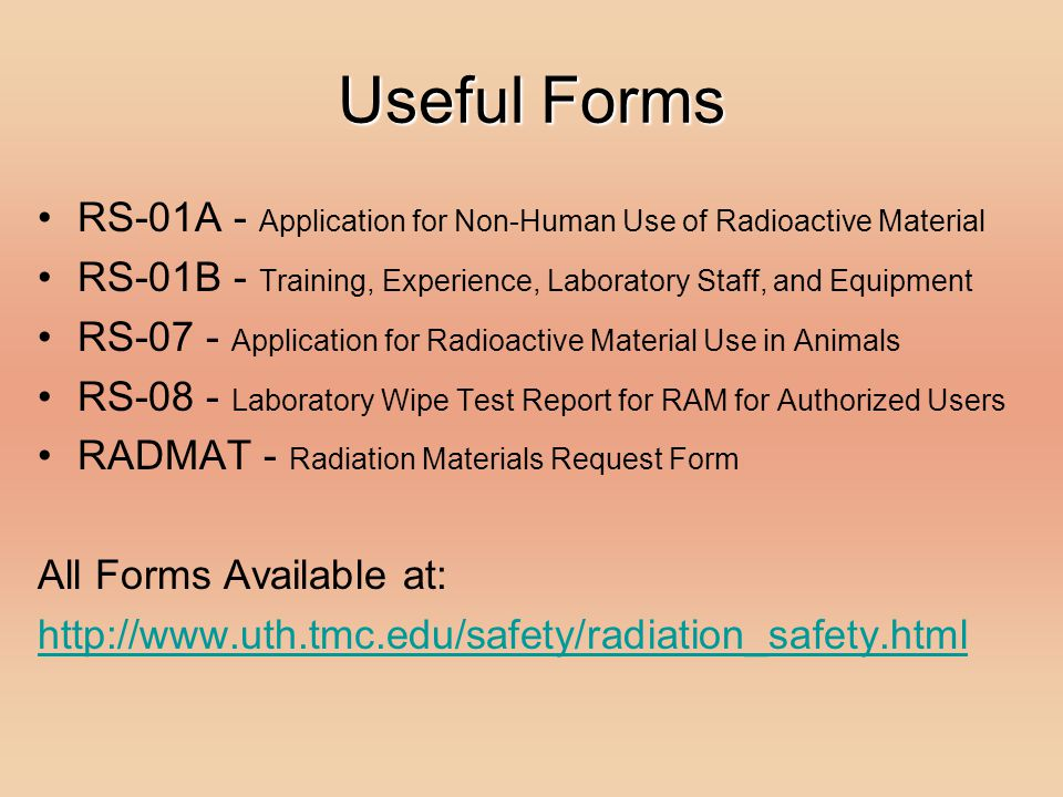 Useful Forms RS-01A - Application for Non-Human Use of Radioactive Material RS-01B - Training, Experience, Laboratory Staff, and Equipment RS-07 - App