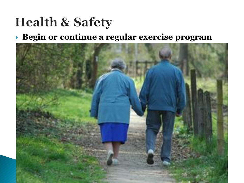 Begin or continue a regular exercise program