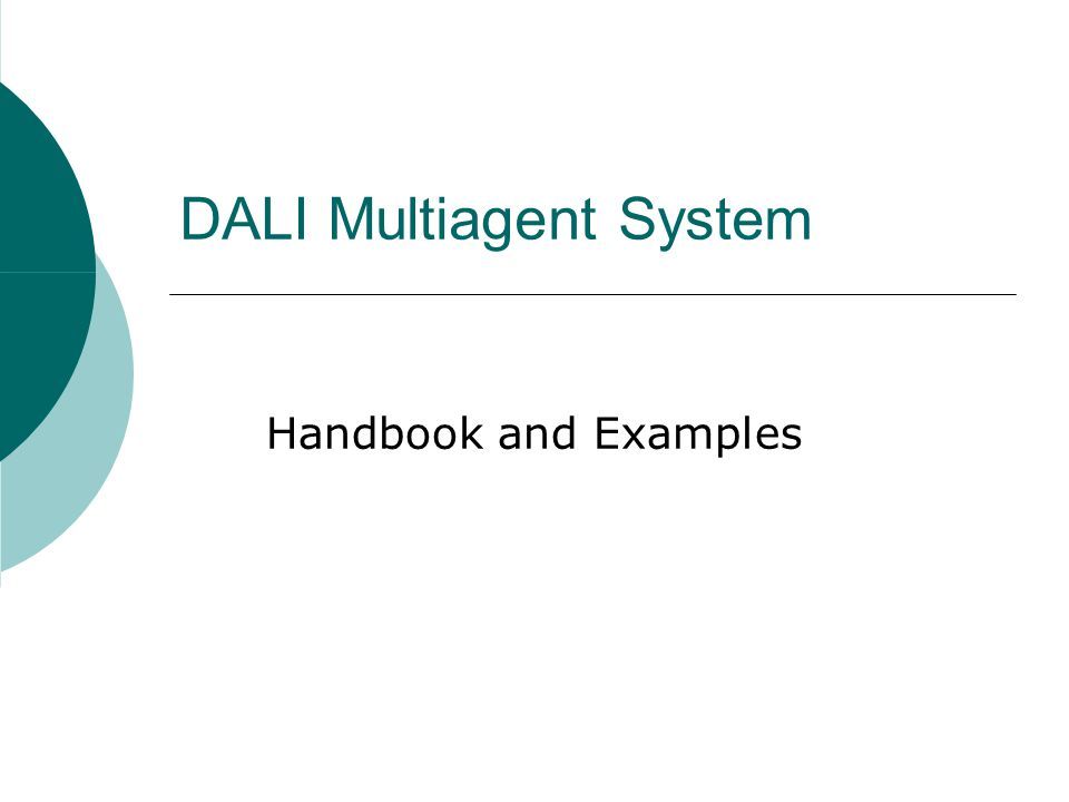 DALI Multiagent System Handbook and Examples