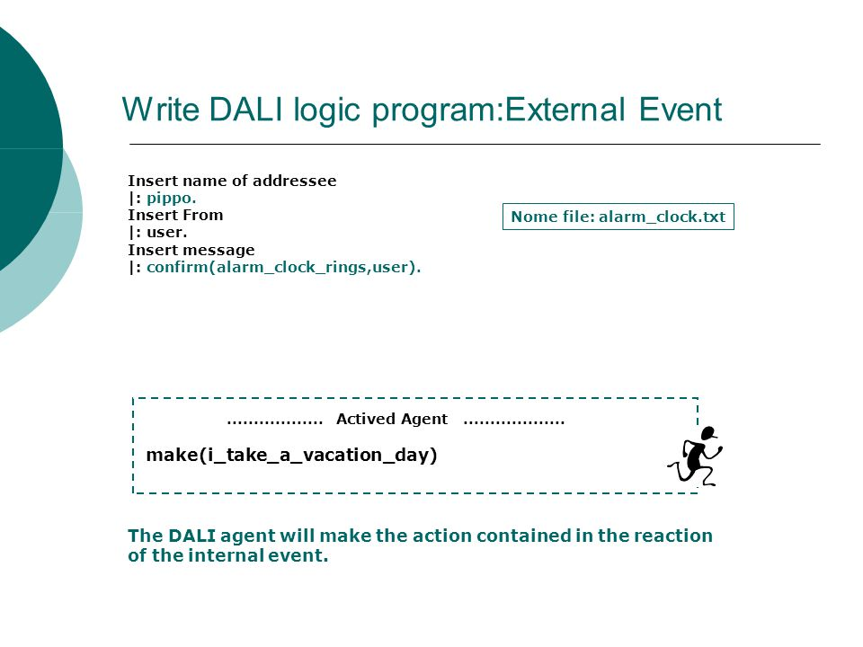 Write DALI logic program:External Event Insert name of addressee |: pippo.