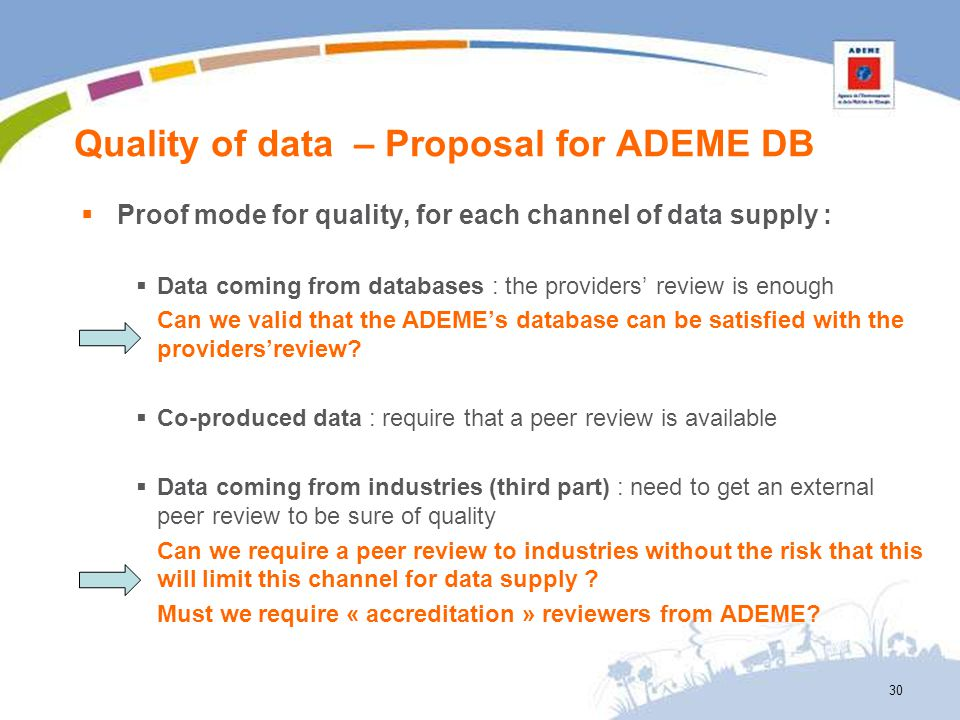 Quality of data – Proposal for ADEME DB 30 Proof mode for quality, for each channel of data supply : Data coming from databases : the providers review
