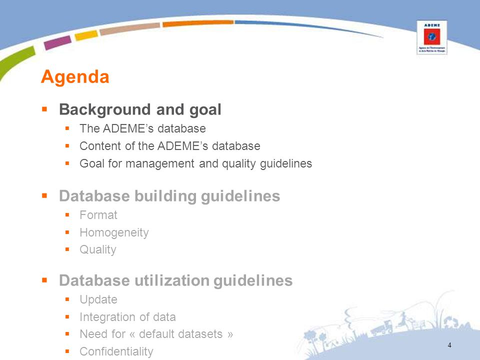 Agenda 4 Background and goal The ADEMEs database Content of the ADEMEs database Goal for management and quality guidelines Database building guideline