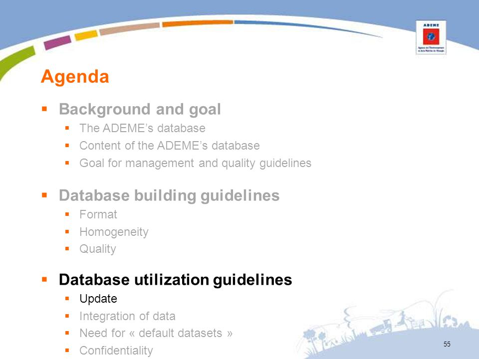 Agenda 55 Background and goal The ADEMEs database Content of the ADEMEs database Goal for management and quality guidelines Database building guidelin