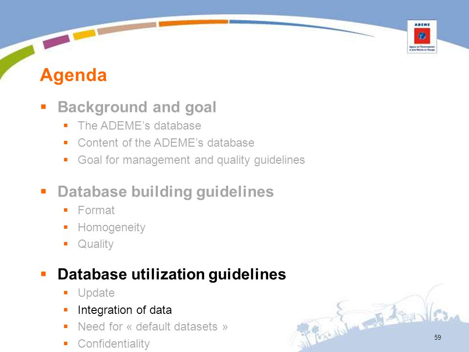 Agenda 59 Background and goal The ADEMEs database Content of the ADEMEs database Goal for management and quality guidelines Database building guidelin