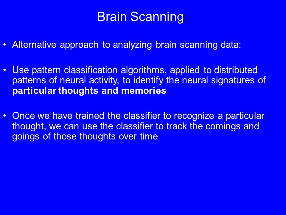 Analysis strategy Step 1: Feed fMRI data from the study phase into a pattern classification algorithm Train the pattern classifier to recognize the brain patterns associated with studying faces vs.