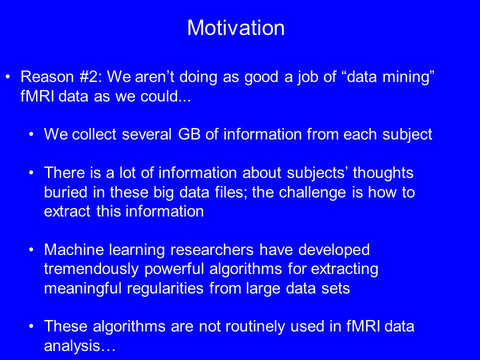 Outline 3 minute overview of functional MRI Brief overview of existing research on fMRI pattern classification Technical challenges & machine learning issues