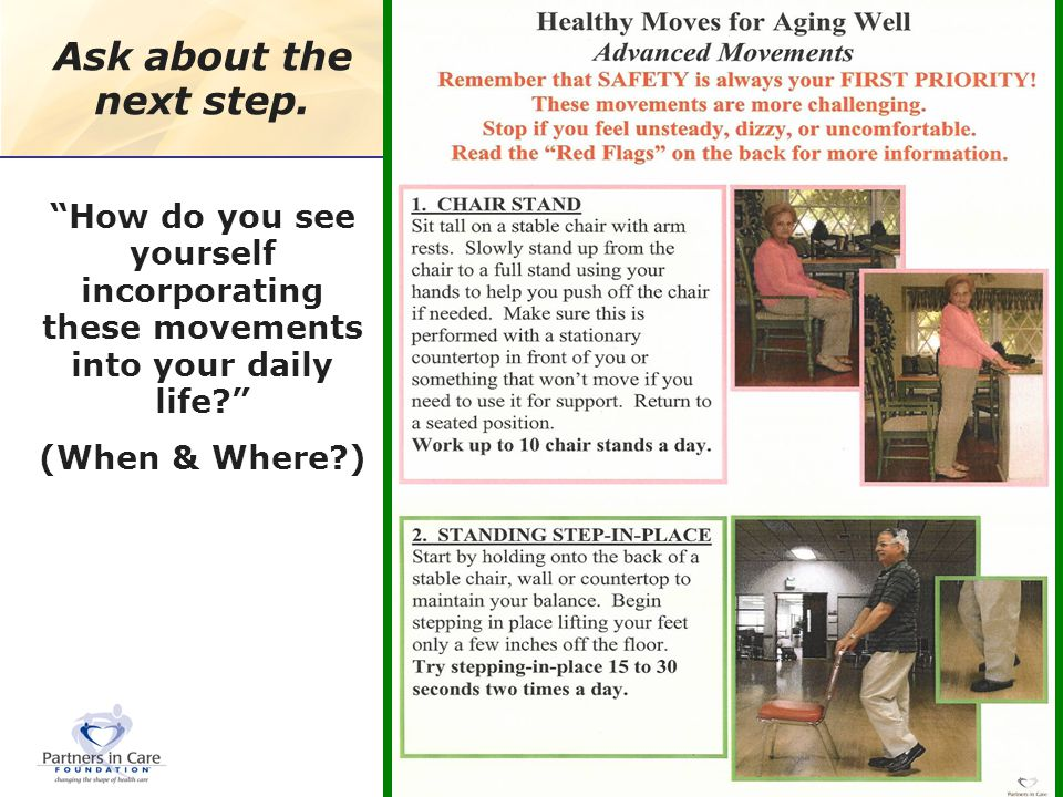 Ask about the next step. How do you see yourself incorporating these movements into your daily life? (When & Where?)