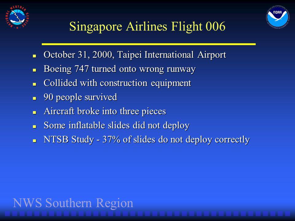 Singapore Airlines Flight 006 October 31, 2000, Taipei International Airport October 31, 2000, Taipei International Airport Boeing 747 turned onto wro