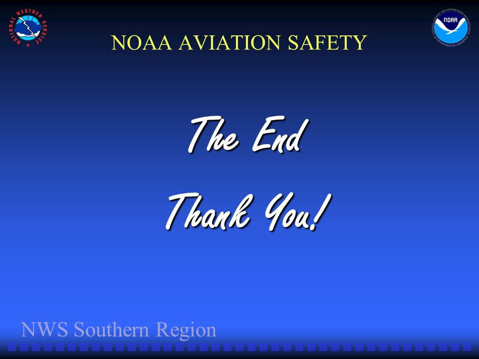 NOAA AVIATION SAFETY The End Thank You!