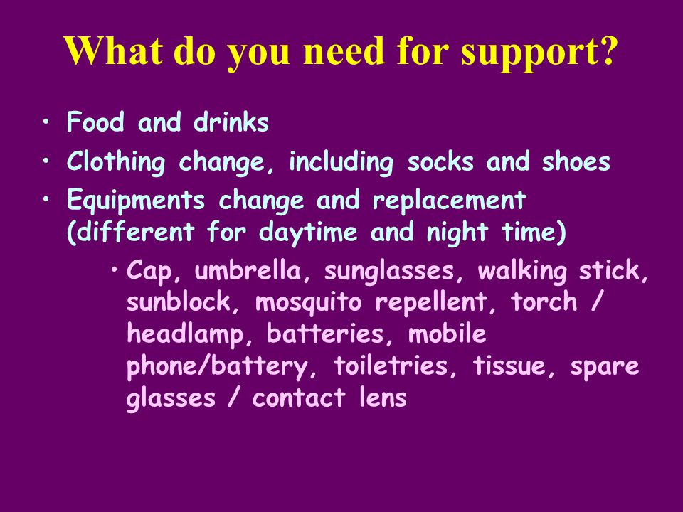 What do you need for support.