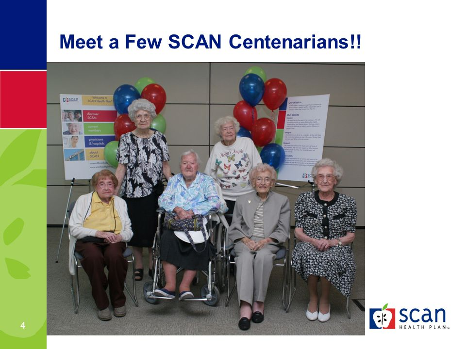 4 Meet a Few SCAN Centenarians!!