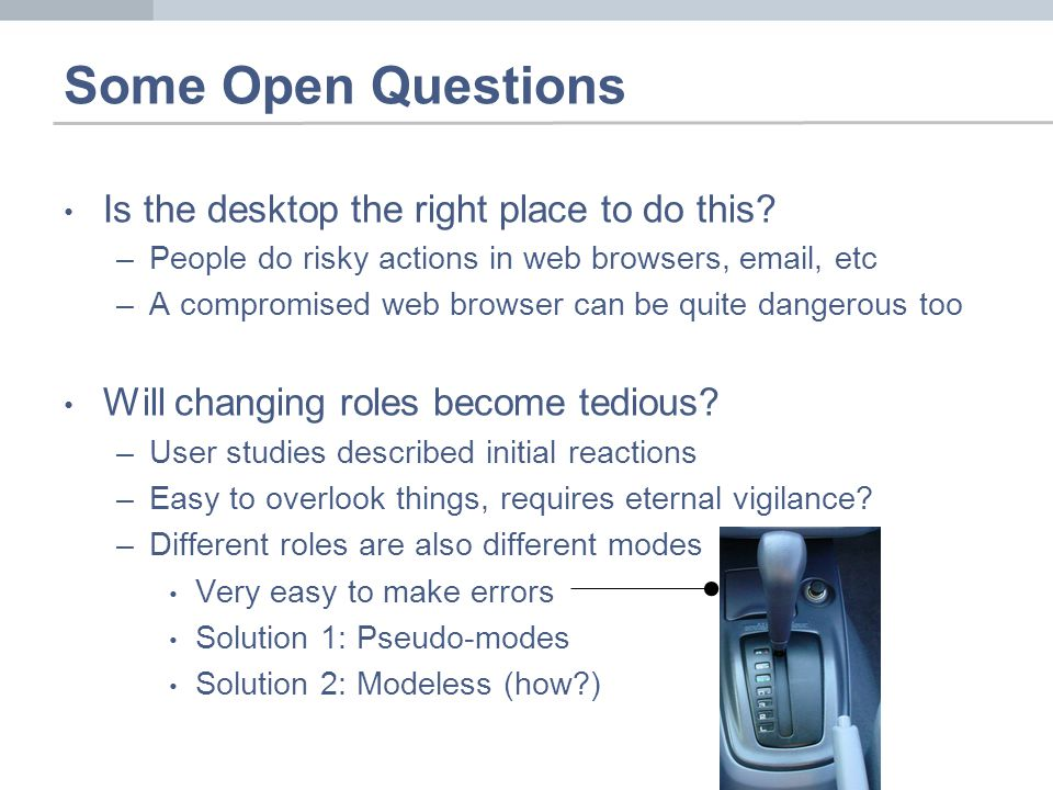 Some Open Questions Is the desktop the right place to do this.
