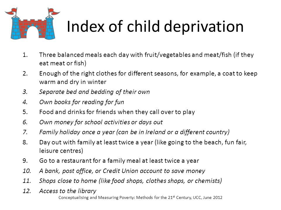 Index of child deprivation 1.Three balanced meals each day with fruit/vegetables and meat/fish (if they eat meat or fish) 2.Enough of the right clothe