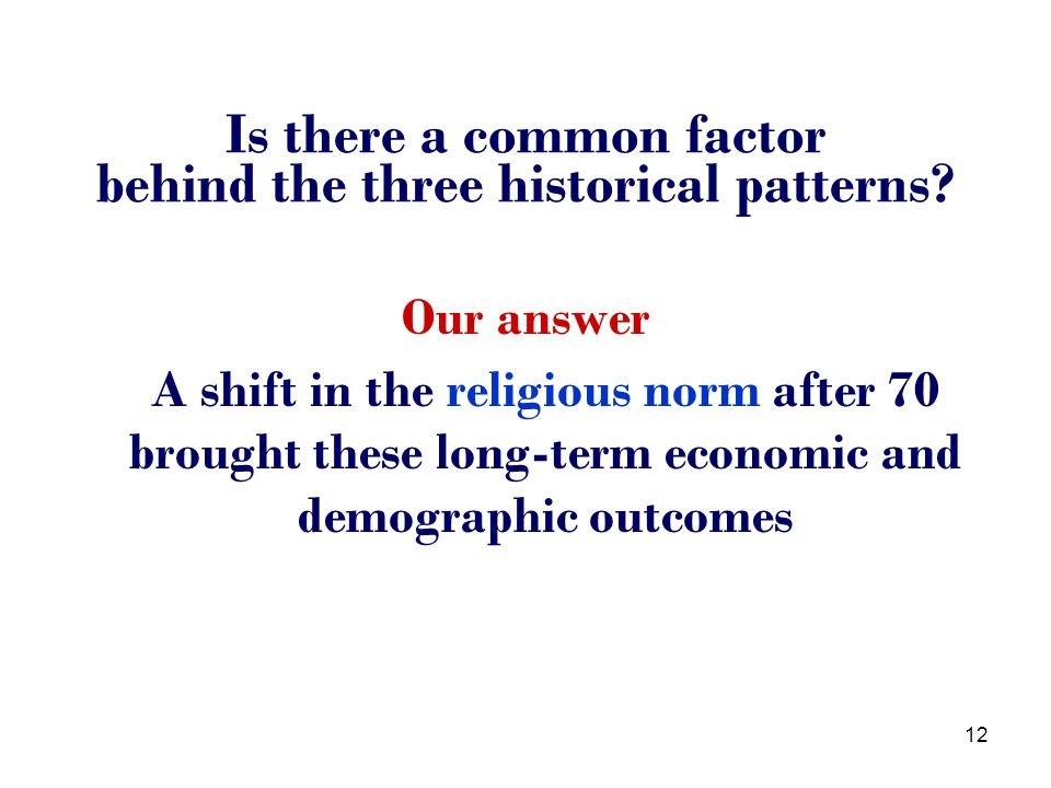 Is there a common factor behind the three historical patterns.