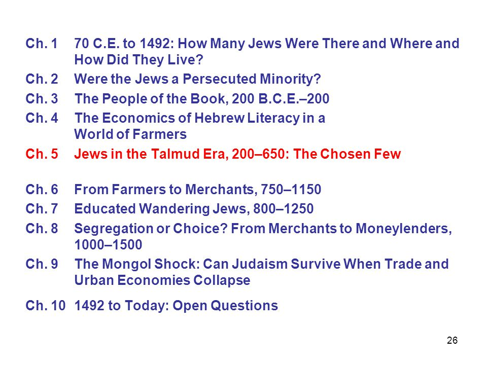 26 Ch. 1 70 C.E. to 1492: How Many Jews Were There and Where and How Did They Live.