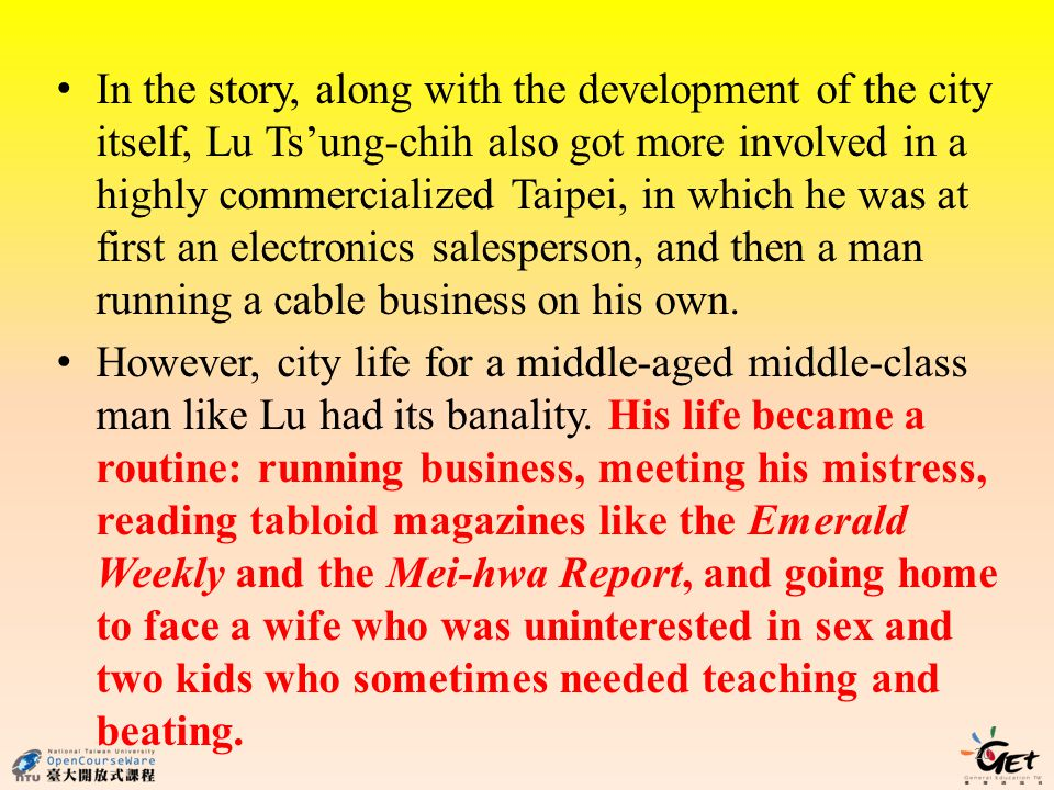In the story, along with the development of the city itself, Lu Tsung-chih also got more involved in a highly commercialized Taipei, in which he was at first an electronics salesperson, and then a man running a cable business on his own.