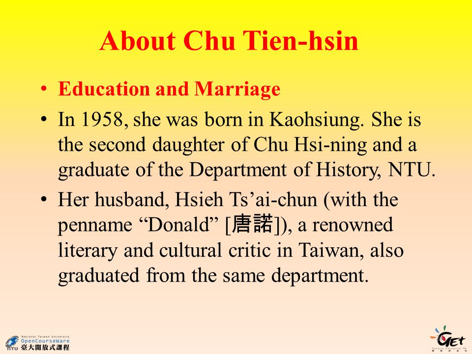 About Chu Tien-hsin Education and Marriage In 1958, she was born in Kaohsiung.