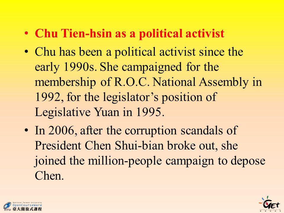 Chu Tien-hsin as a political activist Chu has been a political activist since the early 1990s.