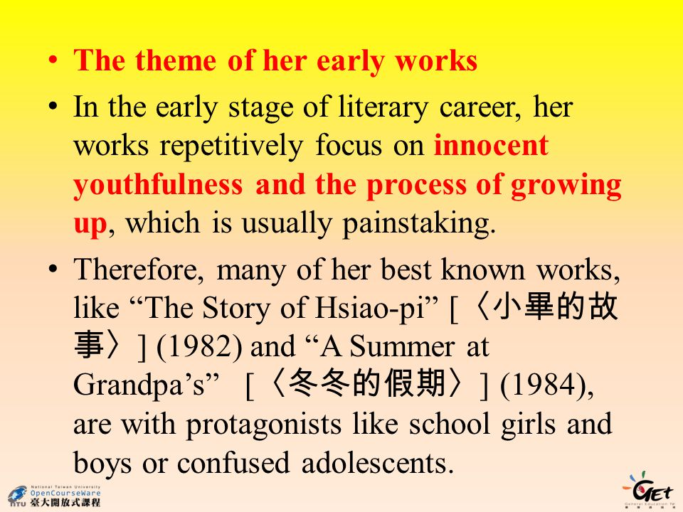 4 The theme of her early works In the early stage of literary career, her works repetitively focus on innocent youthfulness and the process of growing up, which is usually painstaking.