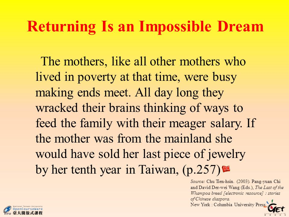 Returning Is an Impossible Dream 62 The mothers, like all other mothers who lived in poverty at that time, were busy making ends meet.