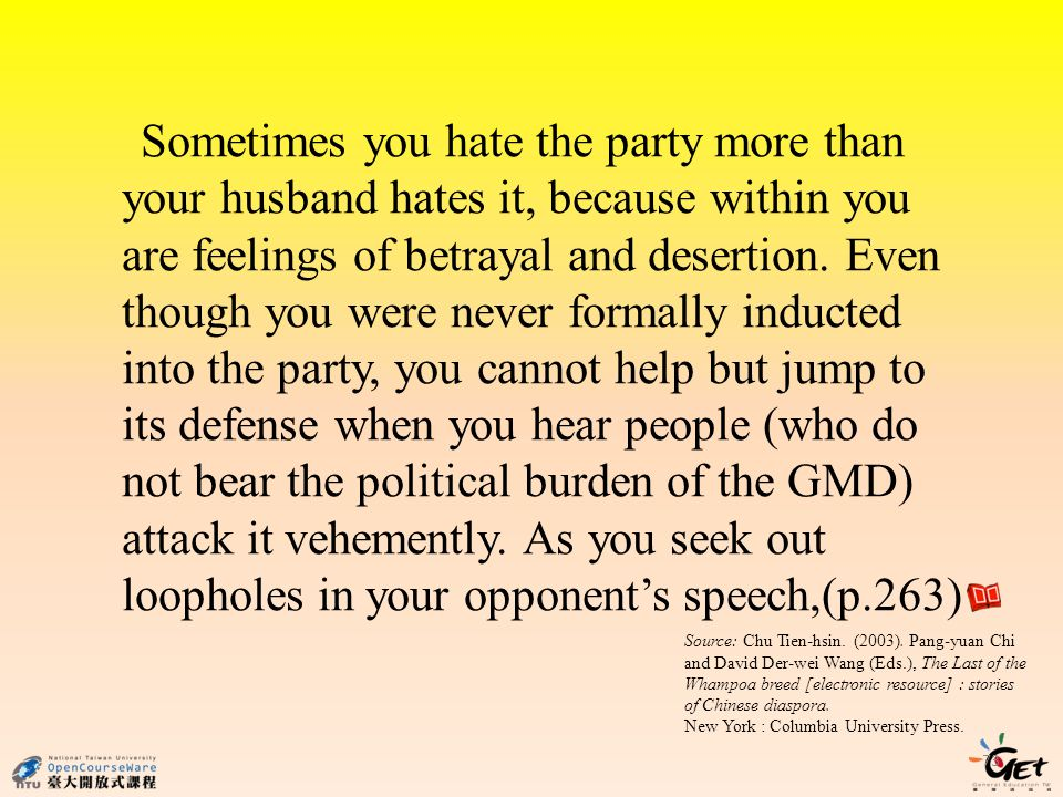 73 Sometimes you hate the party more than your husband hates it, because within you are feelings of betrayal and desertion. Even though you were never