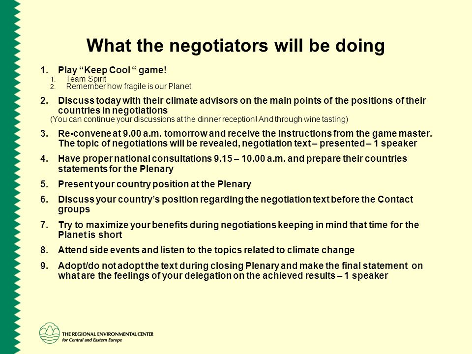 What the negotiators will be doing 1.Play Keep Cool game.