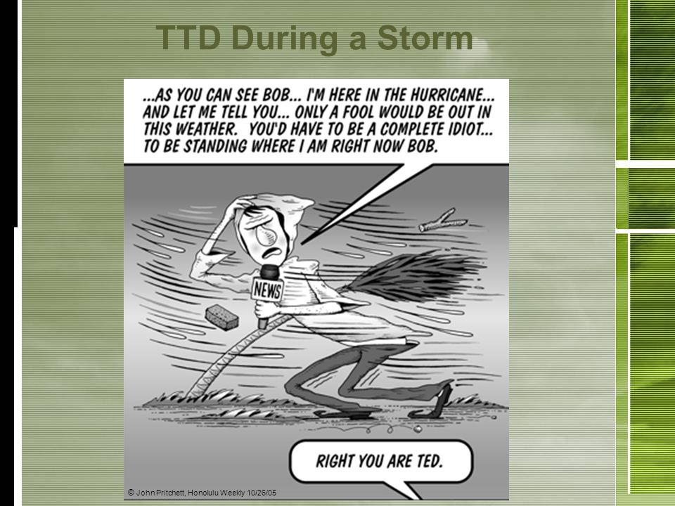 TTD During a Storm © John Pritchett, Honolulu Weekly 10/26/05