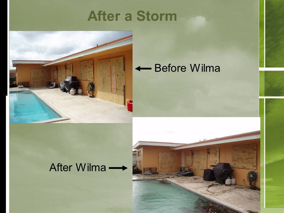 After a Storm Before Wilma After Wilma