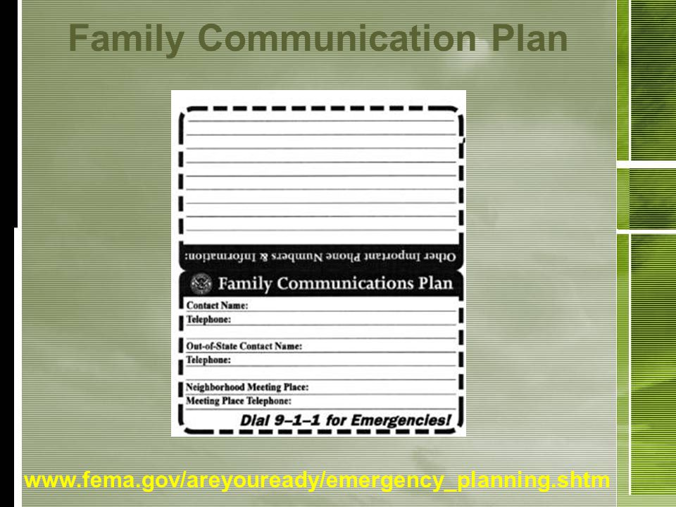 Family Communication Plan www.fema.gov/areyouready/emergency_planning.shtm