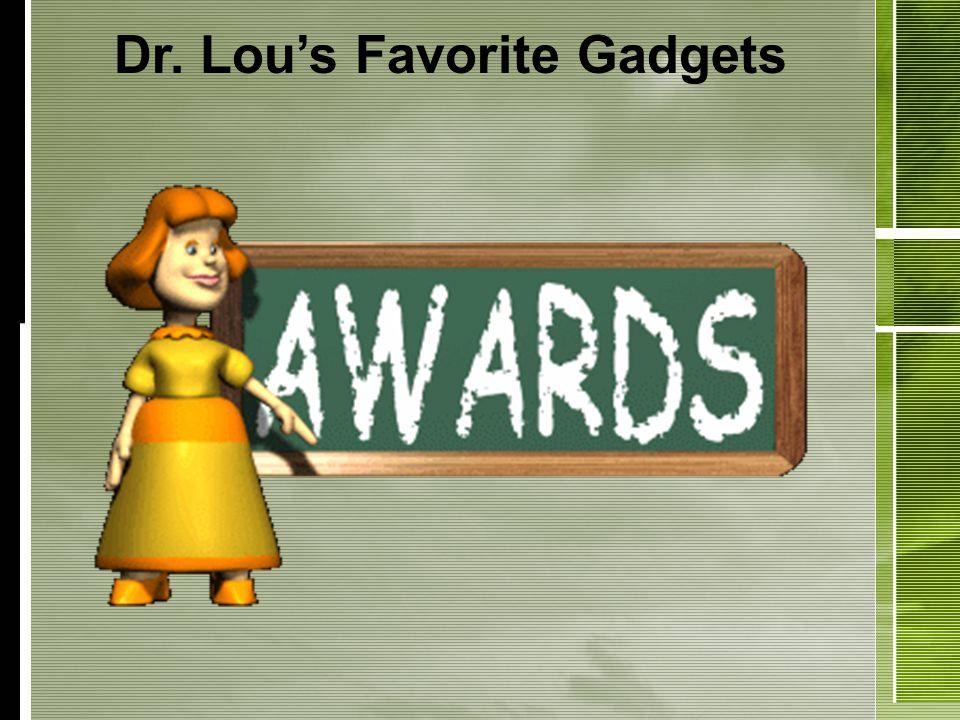 Dr. Lous Favorite Gadgets