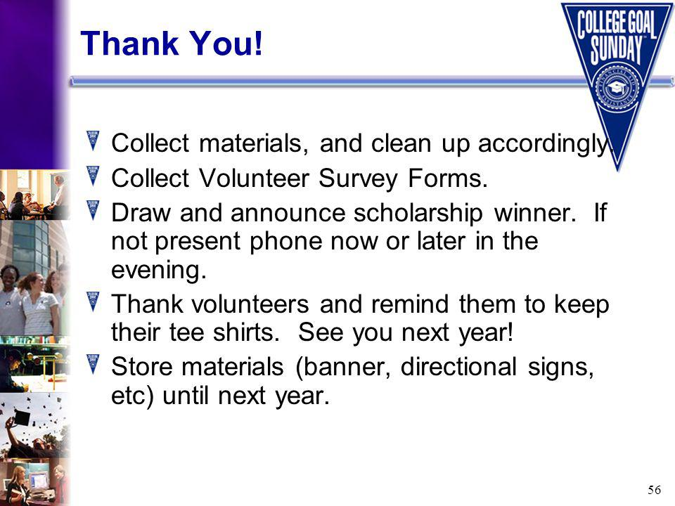 56 Thank You. Collect materials, and clean up accordingly.
