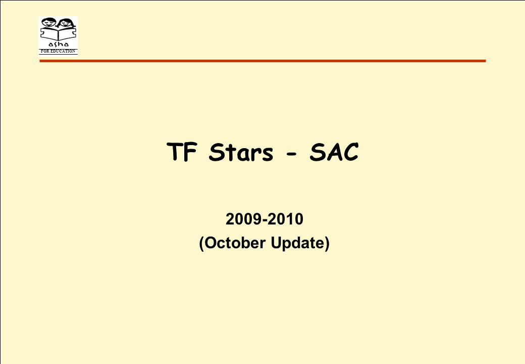 FOR EDUCATION TF Stars - SAC 2009-2010 (October Update)