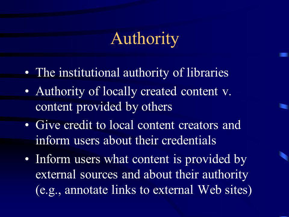 Authority The institutional authority of libraries Authority of locally created content v.