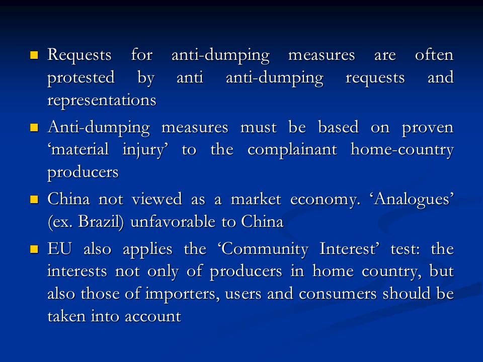 Requests for anti-dumping measures are often protested by anti anti-dumping requests and representations Requests for anti-dumping measures are often