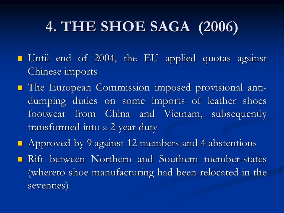 4. THE SHOE SAGA (2006) Until end of 2004, the EU applied quotas against Chinese imports Until end of 2004, the EU applied quotas against Chinese impo