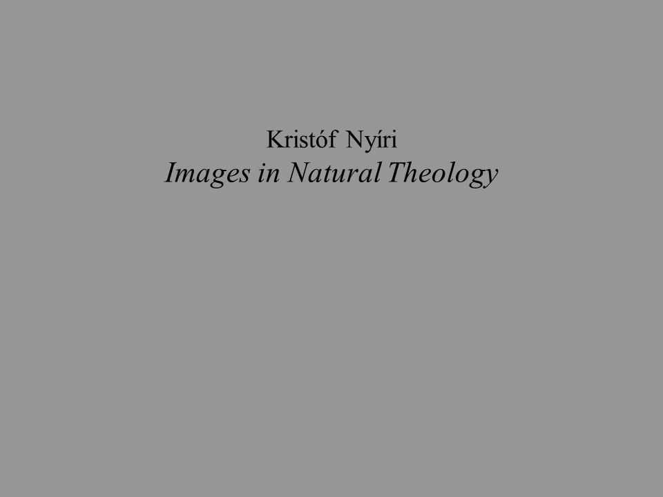 Kristóf Nyíri Images in Natural Theology