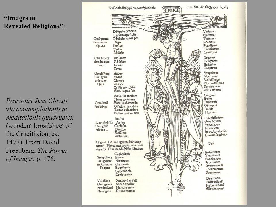 Images in Revealed Religions: Passionis Jesu Christi via contemplationis et meditationis quadruplex (woodcut broadsheet of the Crucifixion, ca. 1477).