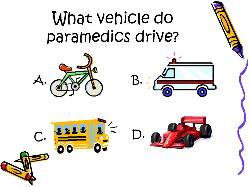 What vehicle do paramedics drive A. D. C. B.