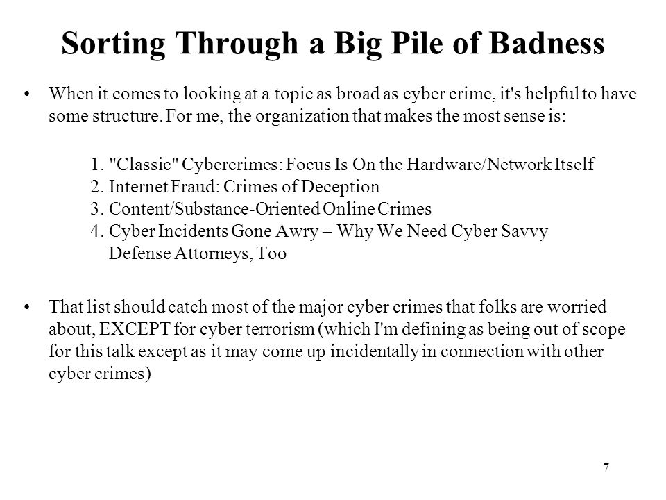 7 Sorting Through a Big Pile of Badness When it comes to looking at a topic as broad as cyber crime, it s helpful to have some structure.