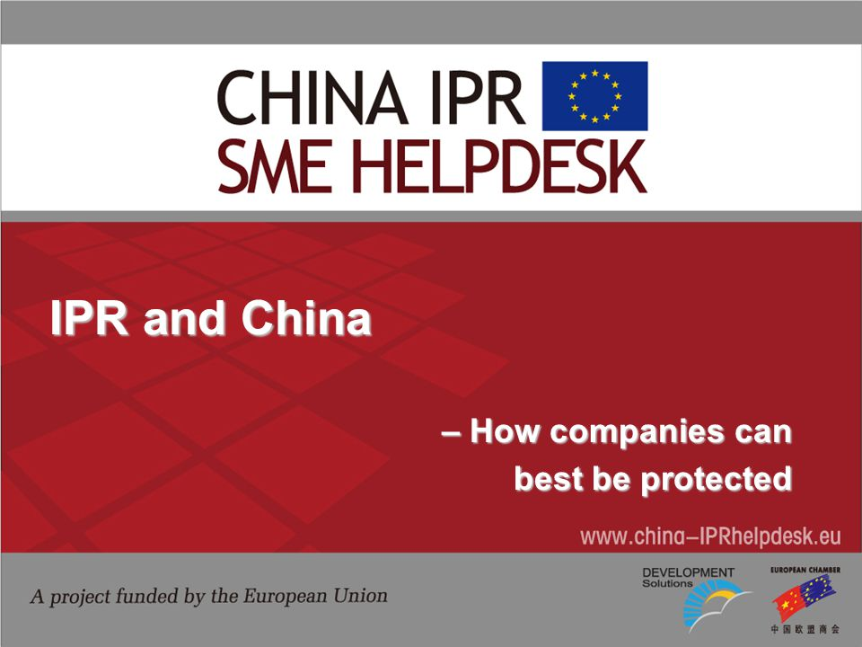 IPR and China – How companies can – How companies can best be protected