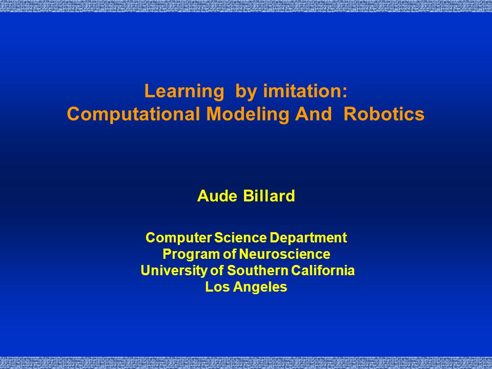 Robot Learning By Imitation Teaching a robot complex motor skills by demonstration