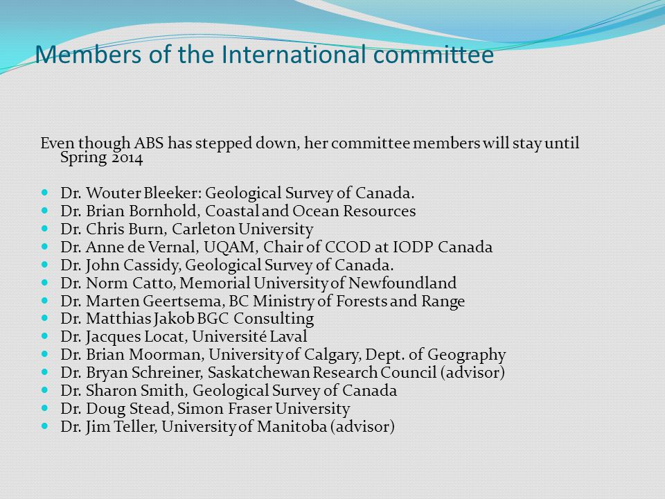 Members of the International committee Even though ABS has stepped down, her committee members will stay until Spring 2014 Dr.