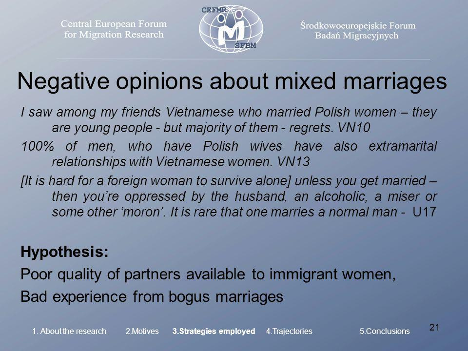 21 Negative opinions about mixed marriages I saw among my friends Vietnamese who married Polish women – they are young people - but majority of them - regrets.
