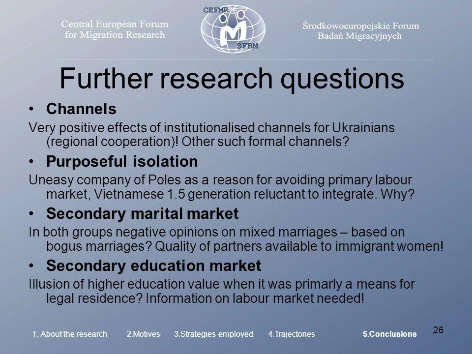 26 Further research questions Channels Very positive effects of institutionalised channels for Ukrainians (regional cooperation)! Other such formal ch