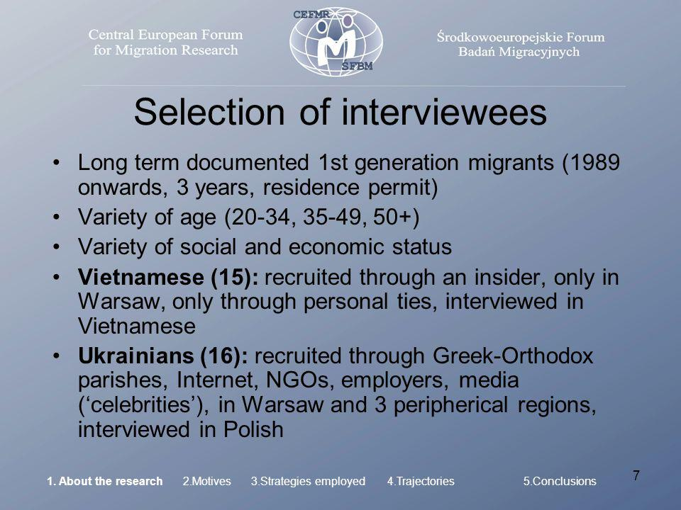7 Selection of interviewees Long term documented 1st generation migrants (1989 onwards, 3 years, residence permit) Variety of age (20-34, 35-49, 50+) Variety of social and economic status Vietnamese (15): recruited through an insider, only in Warsaw, only through personal ties, interviewed in Vietnamese Ukrainians (16): recruited through Greek-Orthodox parishes, Internet, NGOs, employers, media (celebrities), in Warsaw and 3 peripherical regions, interviewed in Polish 1.